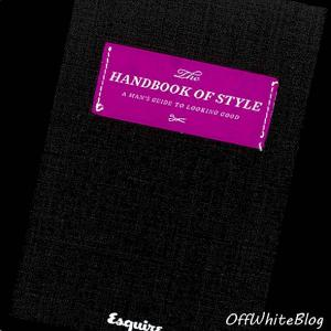 The Handbook Of Style: A Man's Guide To Look Good - mode
